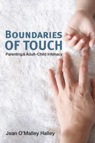 Boundaries of Touch: Parenting and Adult-Child Intimacy 9780252032127