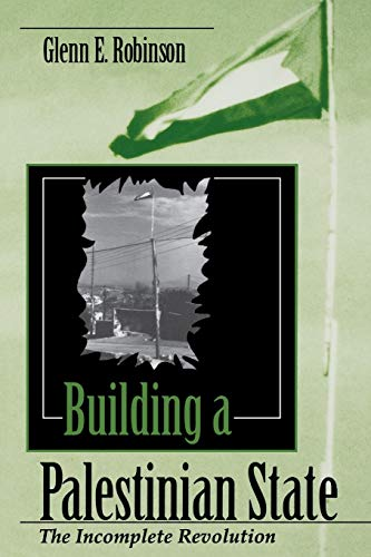 Building a Palestinian State: The Incomplete Revolution 9780253210821