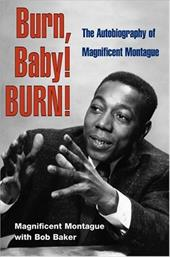 Burn, Baby! Burn!: The Autobiography of Magnificent Montague 780790