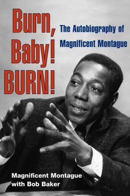 Burn, Baby! Burn!: The Autobiography of Magnificent Montague 9780252076848