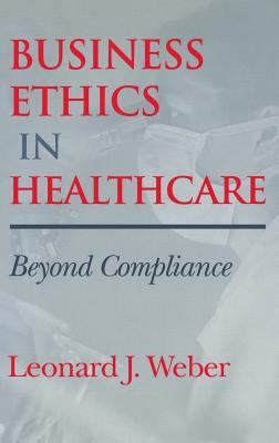 Business Ethics in Healthcare: Beyond Compliance 9780253338402