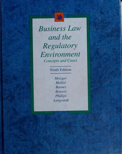 Business Law and the Regulatory Environment: Concepts and Cases - 9th Edition