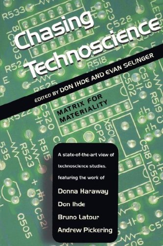 Chasing Technoscience: Matrix for Materiality 9780253216069