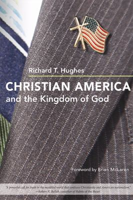 Christian America and the Kingdom of God 9780252032851