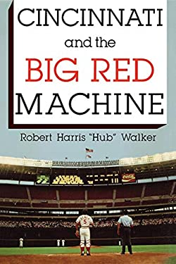 Cincinnati and the Big Red Machine 9780253213709