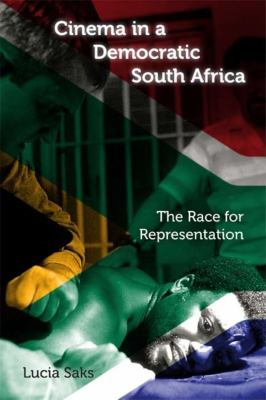 Cinema in a Democratic South Africa: The Race for Representation 9780253221865