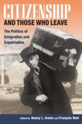 Citizenship and Those Who Leave: The Politics of Emigration and Expatriation 9780252074295