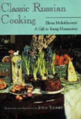 Classic Russian Cooking: Elena Molokhovets' a Gift to Young Housewives 9780253212108