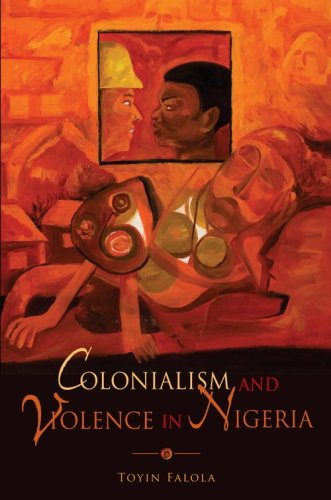 Colonialism and Violence in Nigeria 9780253221193