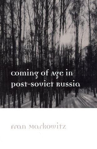 Coming of Age in Post-Soviet Russia 9780252068645