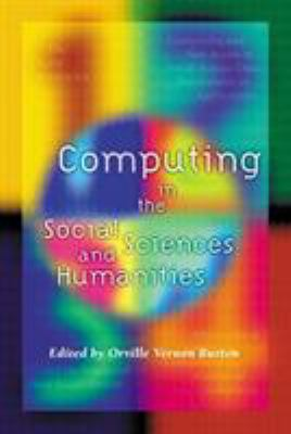 Computing in the Social Sciences and Humanities [With CDROM] 9780252026850