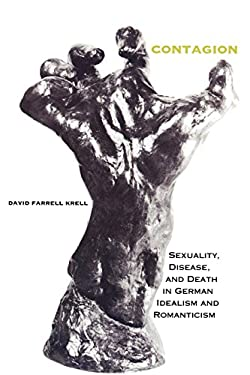 Contagion: Sexuality, Disease, and Death in German Idealism and Romanticism 9780253333711