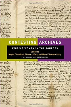 Contesting Archives: Finding Women in the Sources 9780252077364