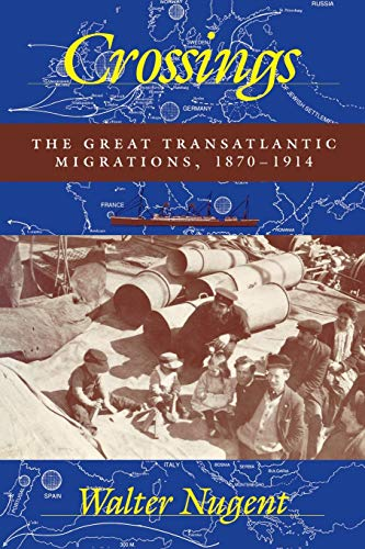 Crossings: The Great Transatlantic Migrations, 1870--1914 9780253209535