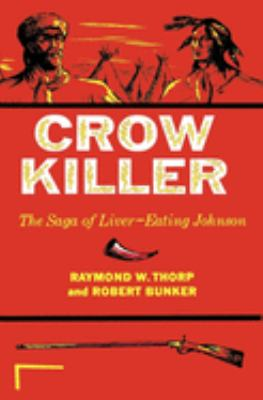 Crow Killer: The Saga of Liver-Eating Johnson 9780253203120