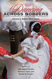 Dancing Across Borders: Danzas y Bailes Mexicanos 783013