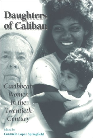 Daughters of Caliban: Caribbean Women in the Twentieth Century 9780253332493
