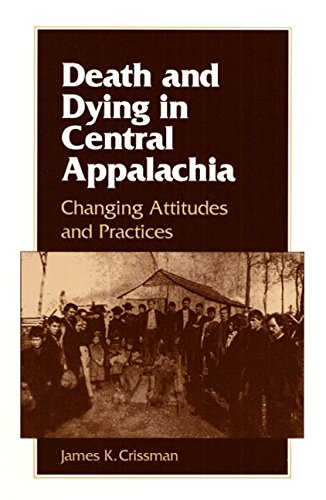 Death and Dying in Central Appalachia: Changing Attitudes and Practices 9780252063558