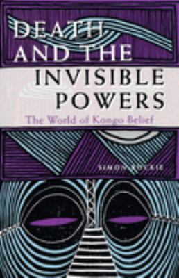 Death and the Invisible Powers: The World of Kongo Belief 9780253208088