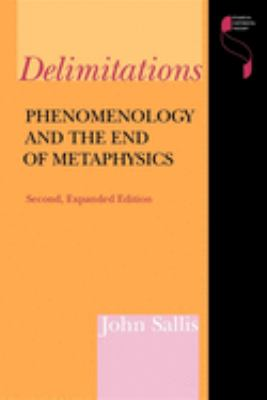 Delimitations, Second Expanded Edition: Phenomenology and the End of Metaphysics 9780253209276