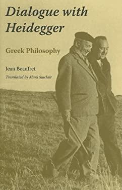 Dialogue with Heidegger: Greek Philosophy