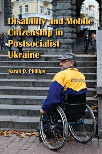 Disability and Mobile Citizenship in Postsocialist Ukraine 9780253222473