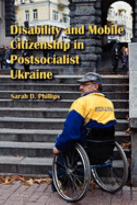 Disability and Mobile Citizenship in Postsocialist Ukraine 9780253355393