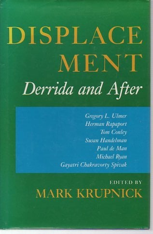 Displacement: Derrida and After 9780253318039