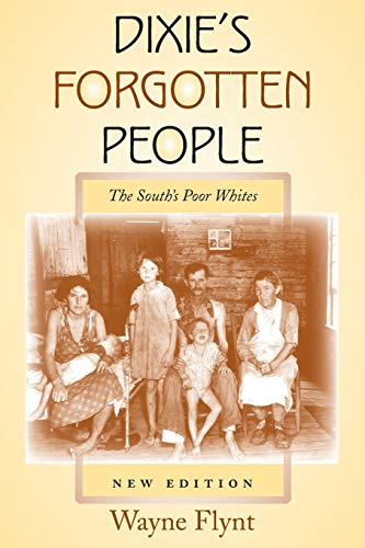 Dixie's Forgotten People: The South's Poor Whites 9780253217363