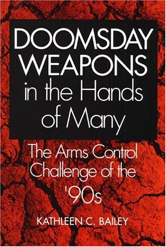Doomsday Weapons in the Hands of Many: The Arms Control Challenge of the '90s 9780252018268