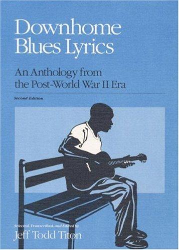 Downhome Blues Lyrics: An Anthology from the Post-World War II Era 9780252061301
