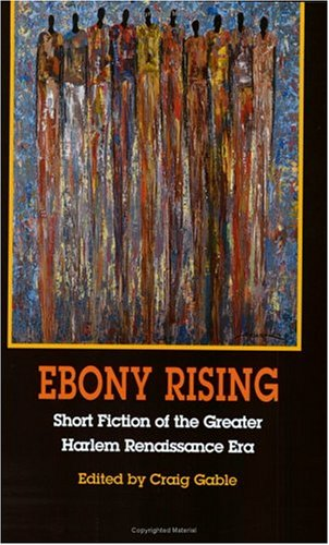 Ebony Rising: Short Fiction of the Greater Harlem Renaissance Era 9780253216755