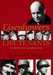 Eisenhower's Lieutenants: The Campaigns of France and Germany, 1944-45
