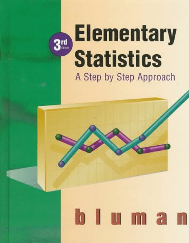 Elementary Statistics: A Step by Step Approach - 3rd Edition by