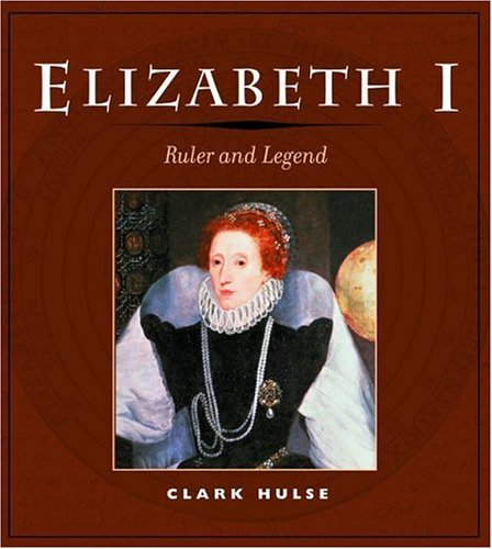 Elizabeth I: Ruler and Legend 9780252028939