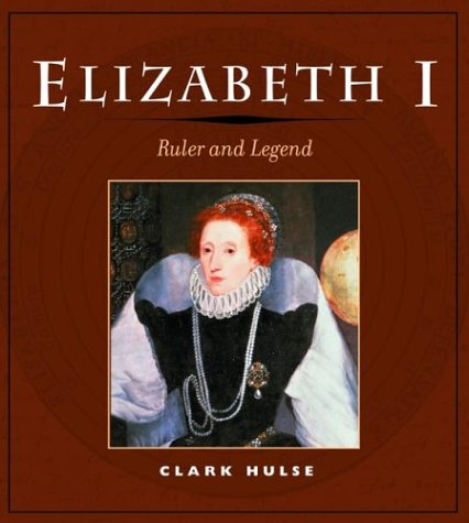 Elizabeth I: Ruler and Legend 9780252071614