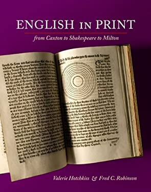 English in Print: From Caxton to Shakespeare to Milton 9780252033469