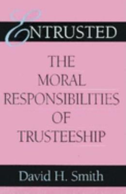 Entrusted: The Moral Responsibilities of Trusteeship 9780253353313