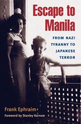 Escape to Manila: From Nazi Tyranny to Japanese Terror 9780252075261
