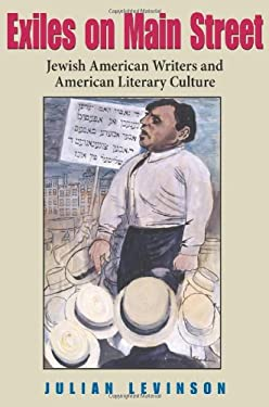 Exiles on Main Street: Jewish American Writers and American Literary Culture 9780253350817