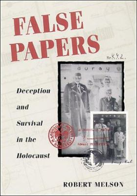 False Papers: Deception and Survival in the Holocaust 9780252025945
