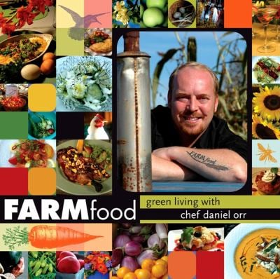 Farmfood: Green Living with Chef Daniel Orr 9780253221032