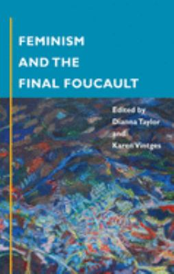 Feminism and the Final Foucault 9780252071829