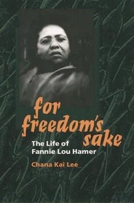 For Freedom's Sake: The Life of Fannie Lou Hamer 9780252021510