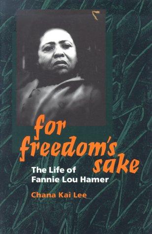 For Freedom's Sake: The Life of Fannie Lou Hamer 9780252069369