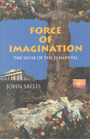 Force of Imagination: The Sense of the Elemental 9780253214034
