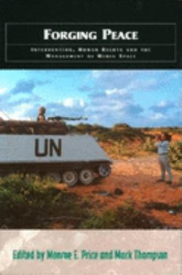 Forging Peace: Intervention, Human Rights and the Management of Media Space 9780253215734