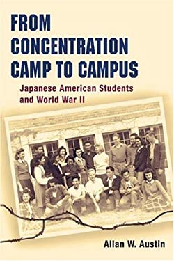 From Concentration Camp to Campus: Japanese American Students and World War II 9780252029332