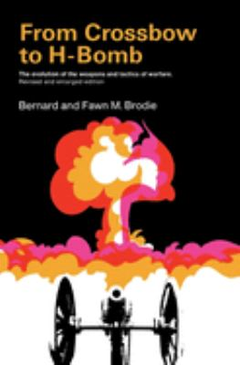 From Crossbow to H-Bomb, Revised and Enlarged Edition 9780253201614