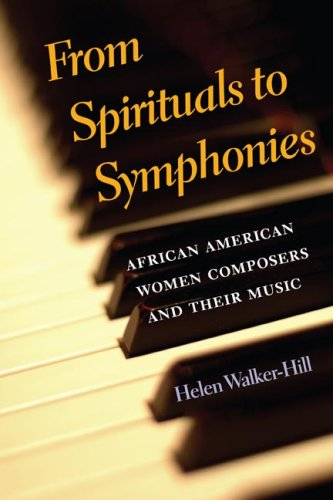 From Spirituals to Symphonies: African-American Women Composers and Their Music